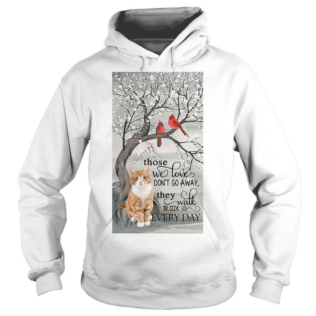 Cat Those We Love Don't Go Away They Walk Beside Us Every Day Hoodie