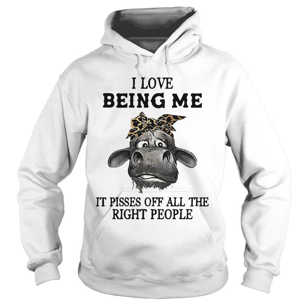 Cow I Love Being Me It Pisses Off All The Right People Hoodie