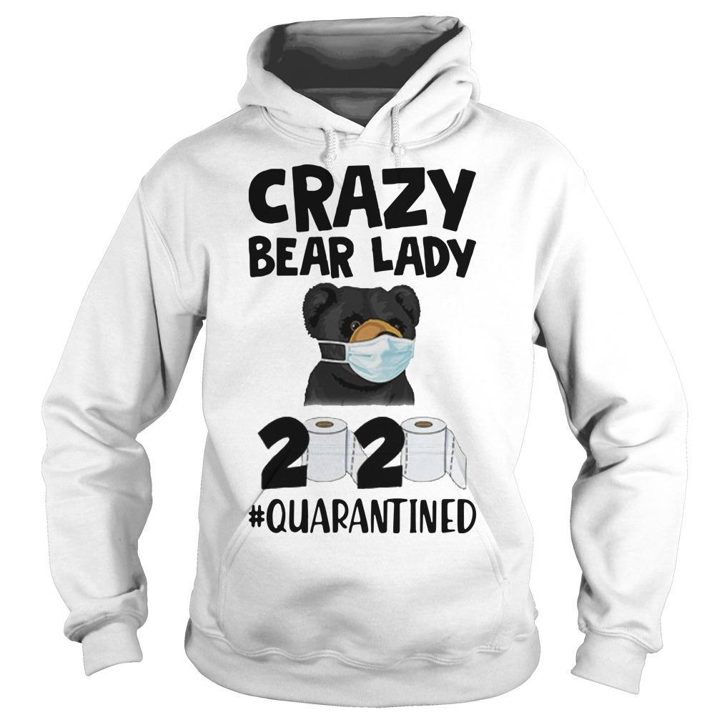 Crazy Bear Lady 2020 Quarantined Hoodie