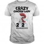 Crazy Chicken Lady 2020 #quarantined Shirt