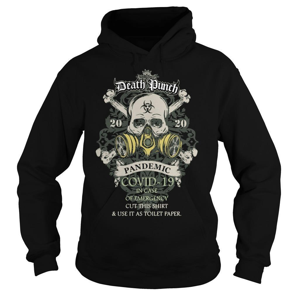 Death Punch 2020 Pandemic Covid 19 In Case Of Emergency Cut This Hoodie