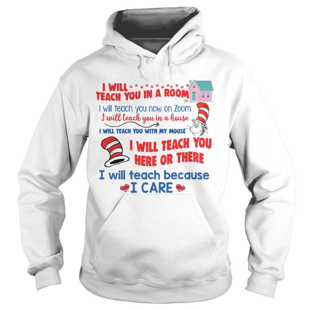 Dr Seuss I Will Teach You In A Room I Will Teach You Now On Zoom Hoodie
