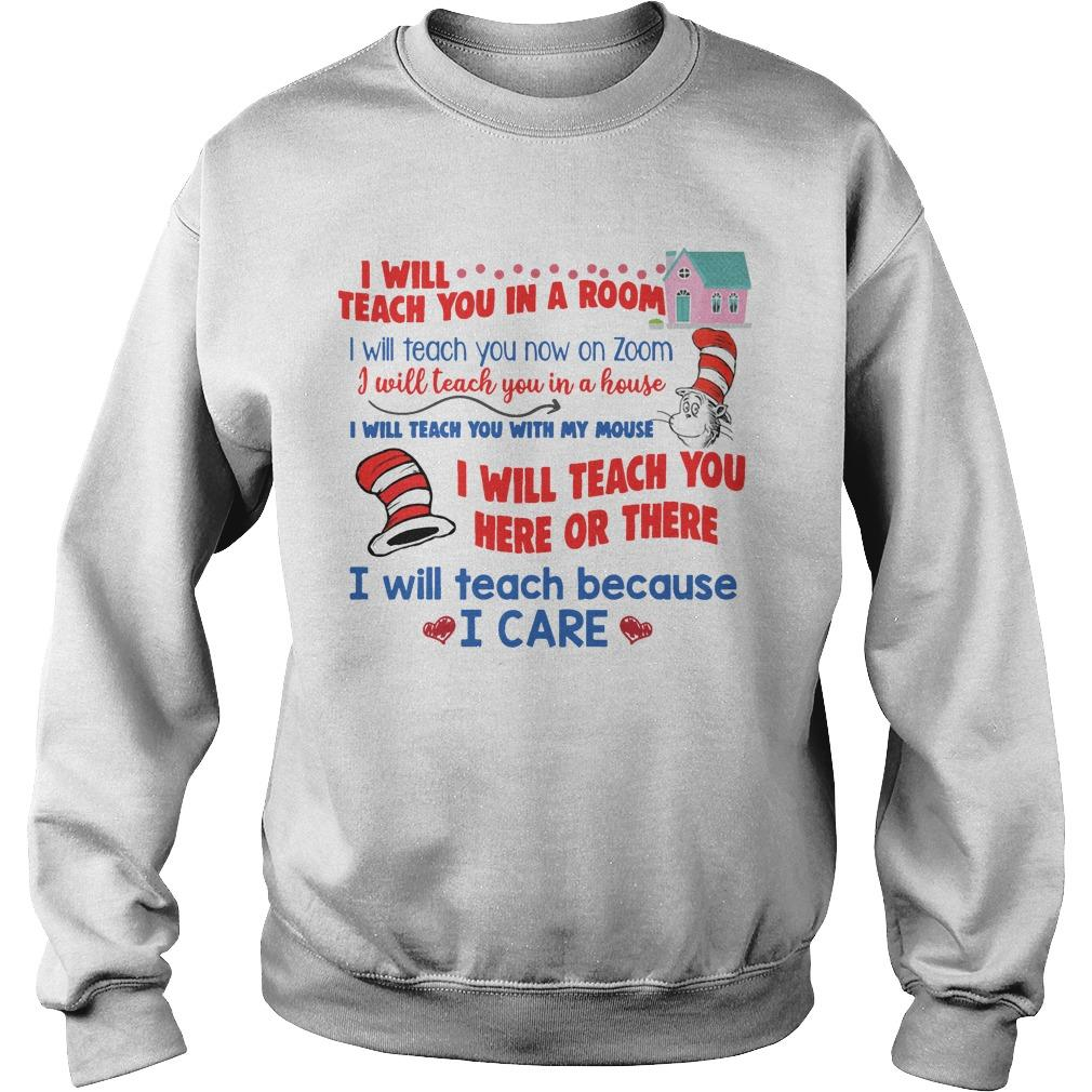 Dr Seuss I Will Teach You In A Room I Will Teach You Now On Zoom Sweater