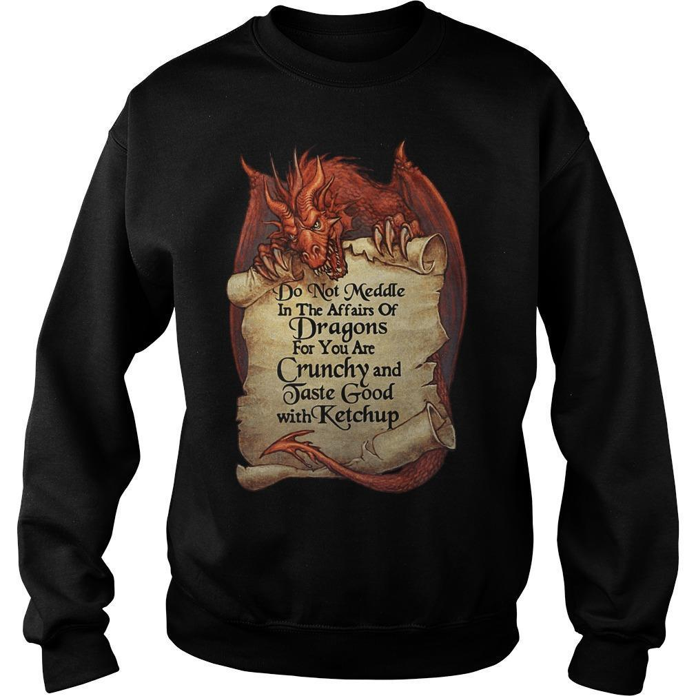 Dragon Do Not Meddle In The Affairs Of Dragons For You Are Crunchy Sweater
