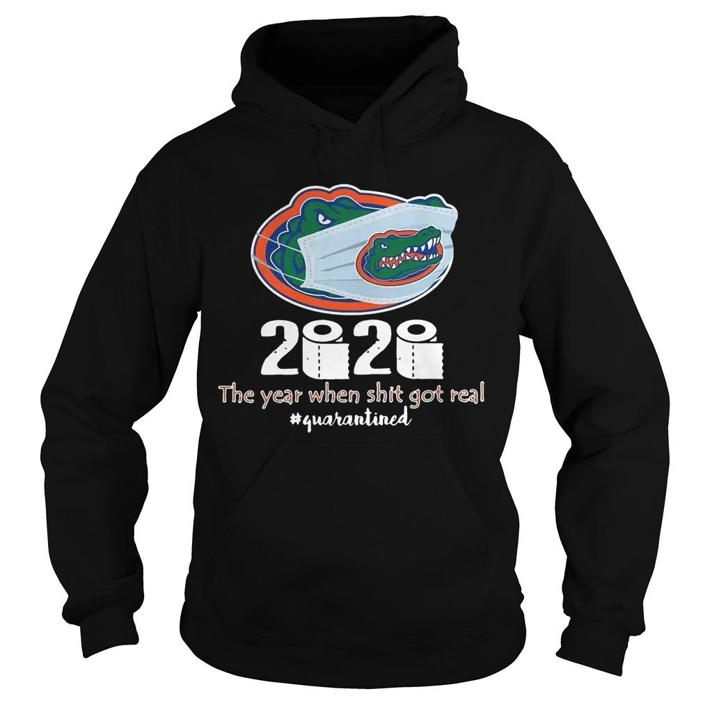 Florida Gators Mask 2020 The Year When Shit Got Real Quarantined Hoodie