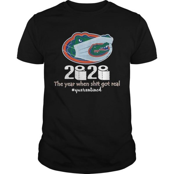 Florida Gators Mask 2020 The Year When Shit Got Real Quarantined Shirt