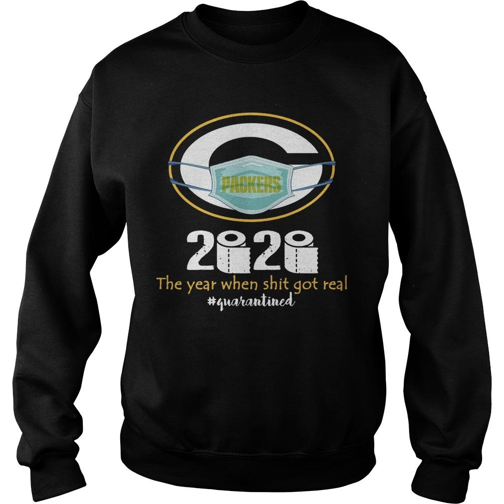 Green Bay Packers 2020 The Year When Shit Got Real #quarantined Sweater