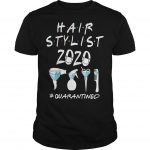 Hair Stylist 2020 #quarantined Shirt