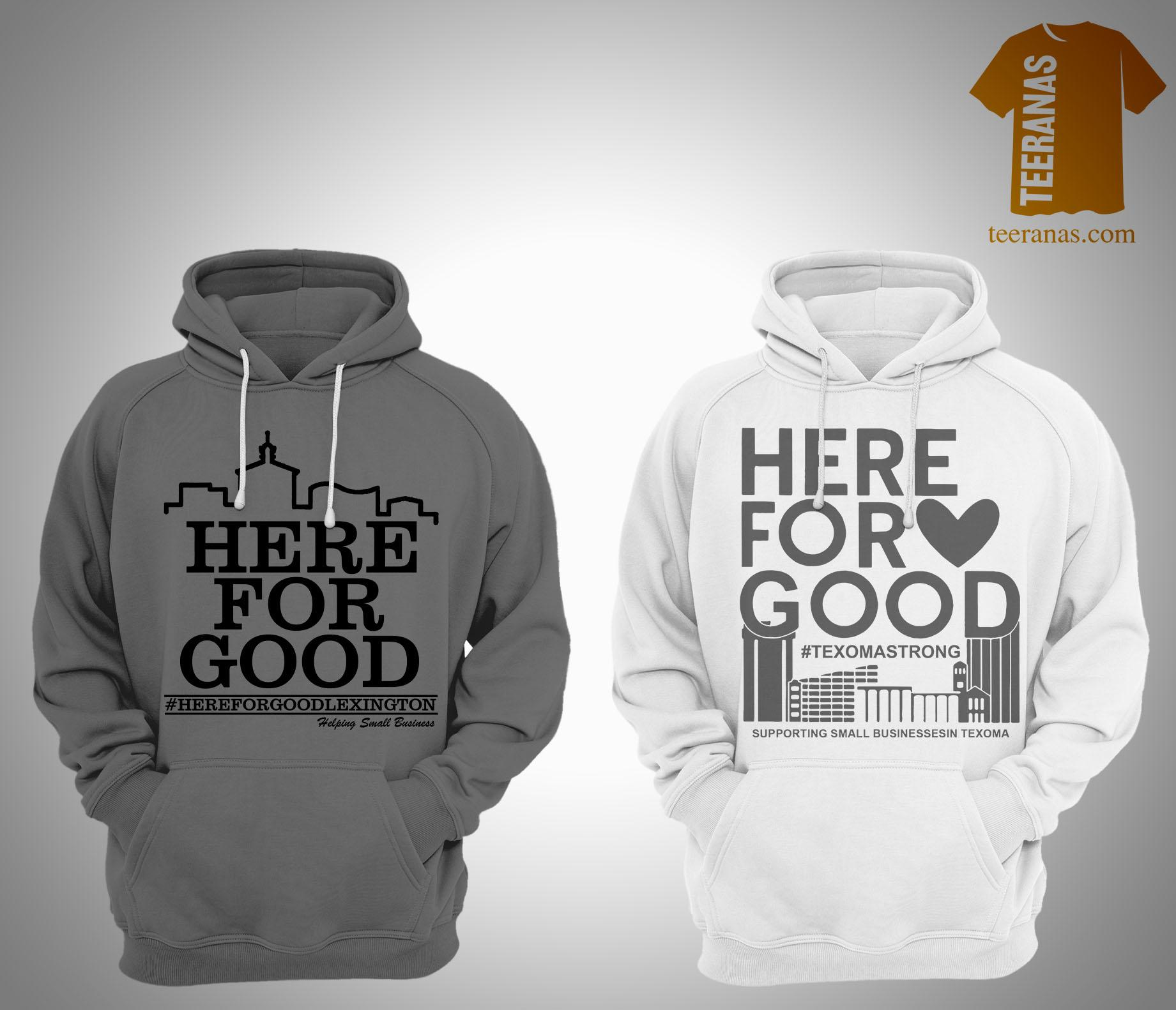 Here For Good T Hoodie