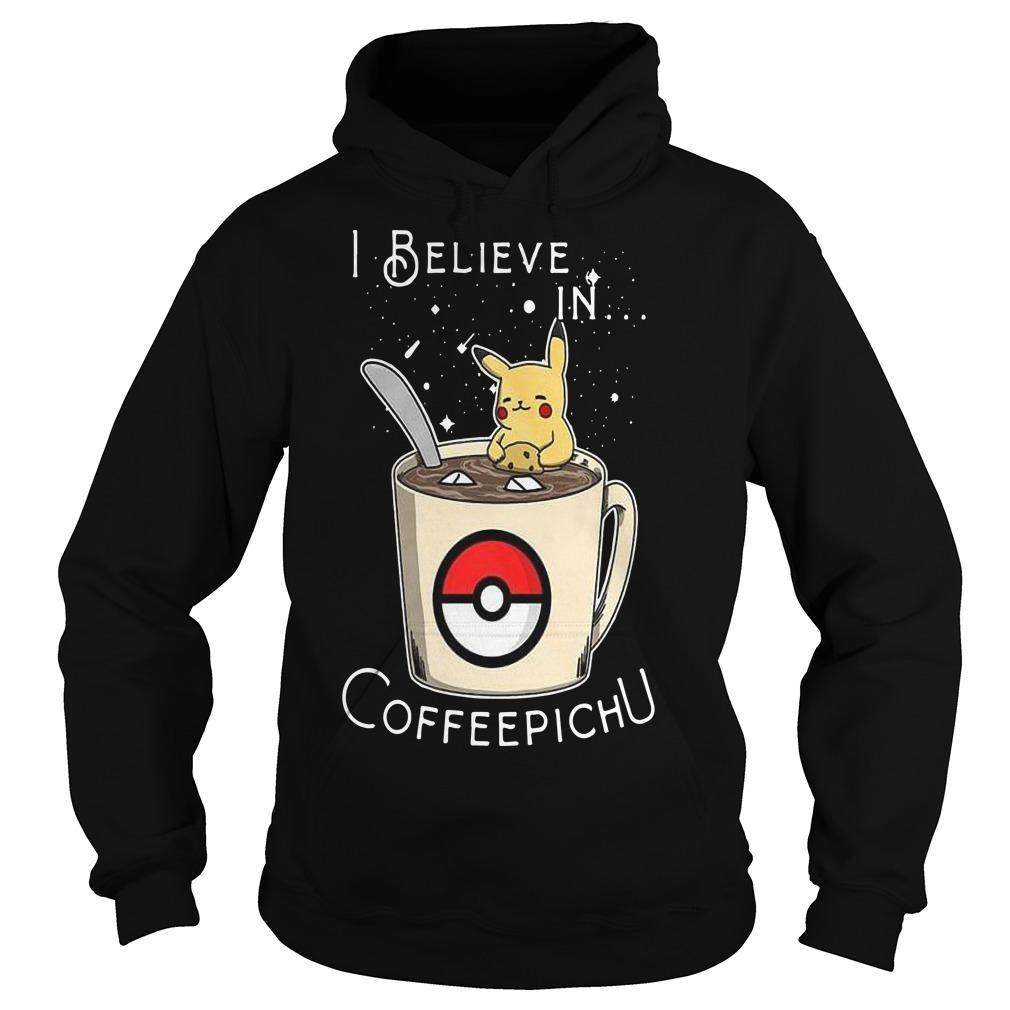 I Believe In Coffeepichu Hoodie