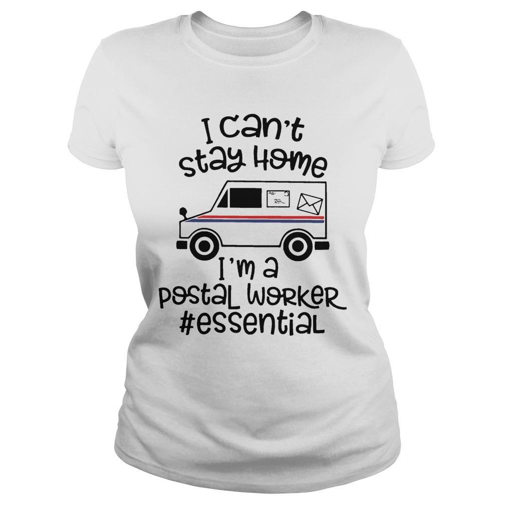 I Can't Stay Home I'm A Postal Worker #essential Longsleeve
