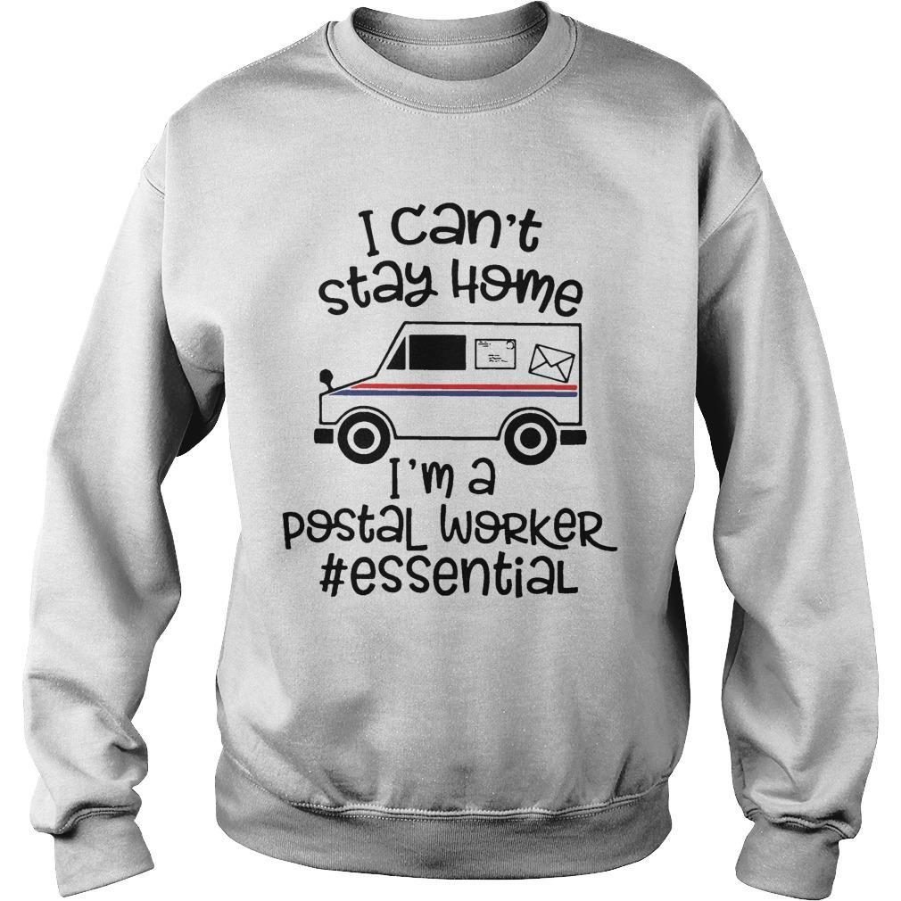I Can't Stay Home I'm A Postal Worker #essential Sweater