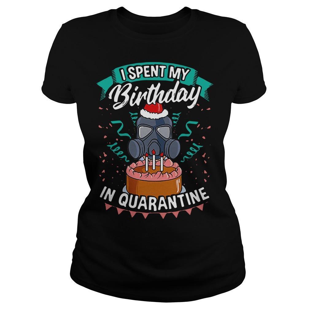 I Spent My Birthday In Quarantine Longsleeve