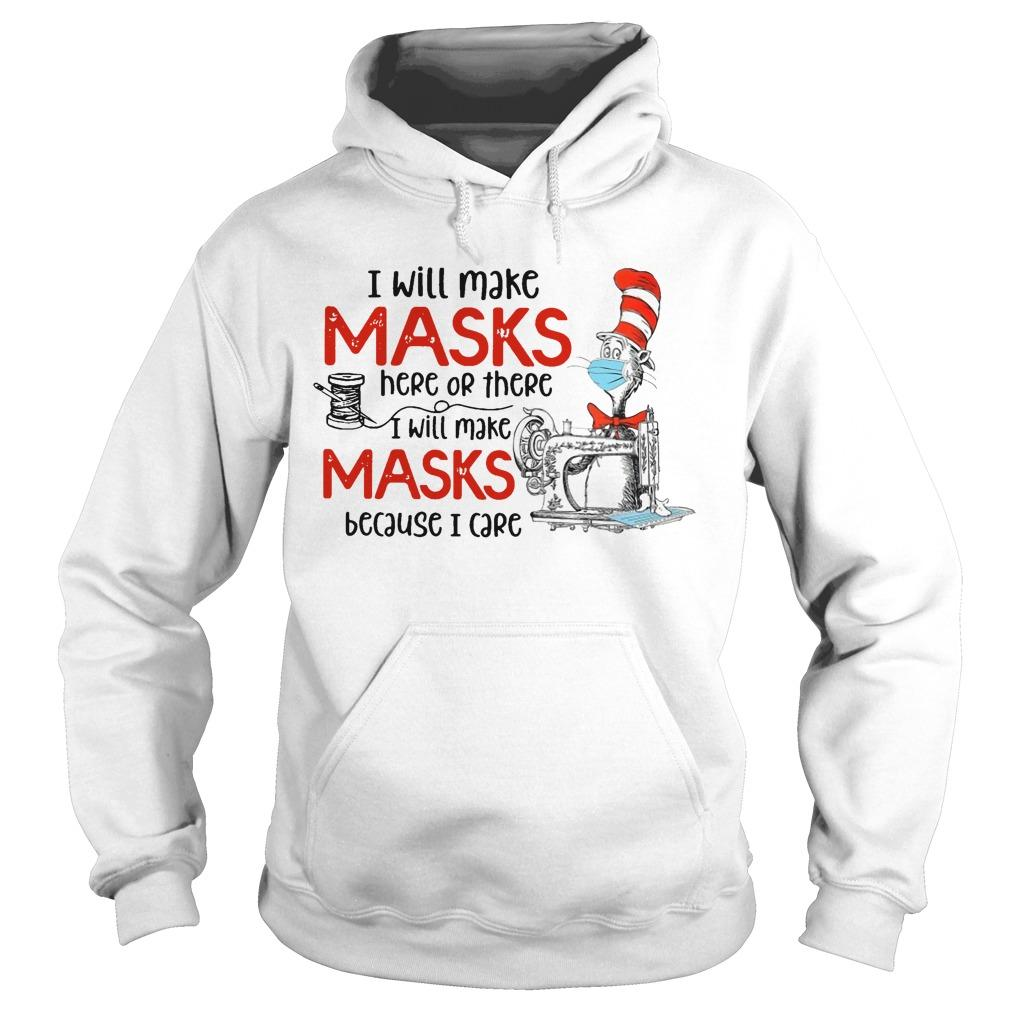 I Will Make Masks Here Or There I Will Make Masks Because I Care Hoodie