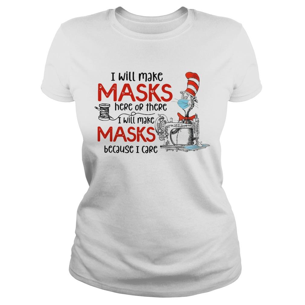 I Will Make Masks Here Or There I Will Make Masks Because I Care Longsleeve