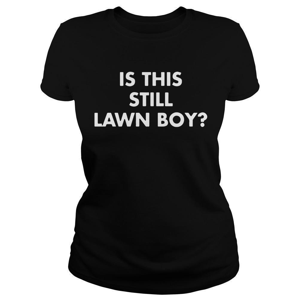Is This Still Lawn Boy Longsleeve