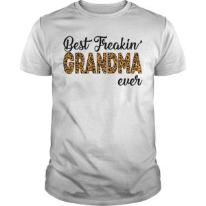 Leopard Print Best Freakin Grandma Ever Shirt