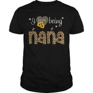 Leopard Print Sunflower I Love Being Nana Shirt