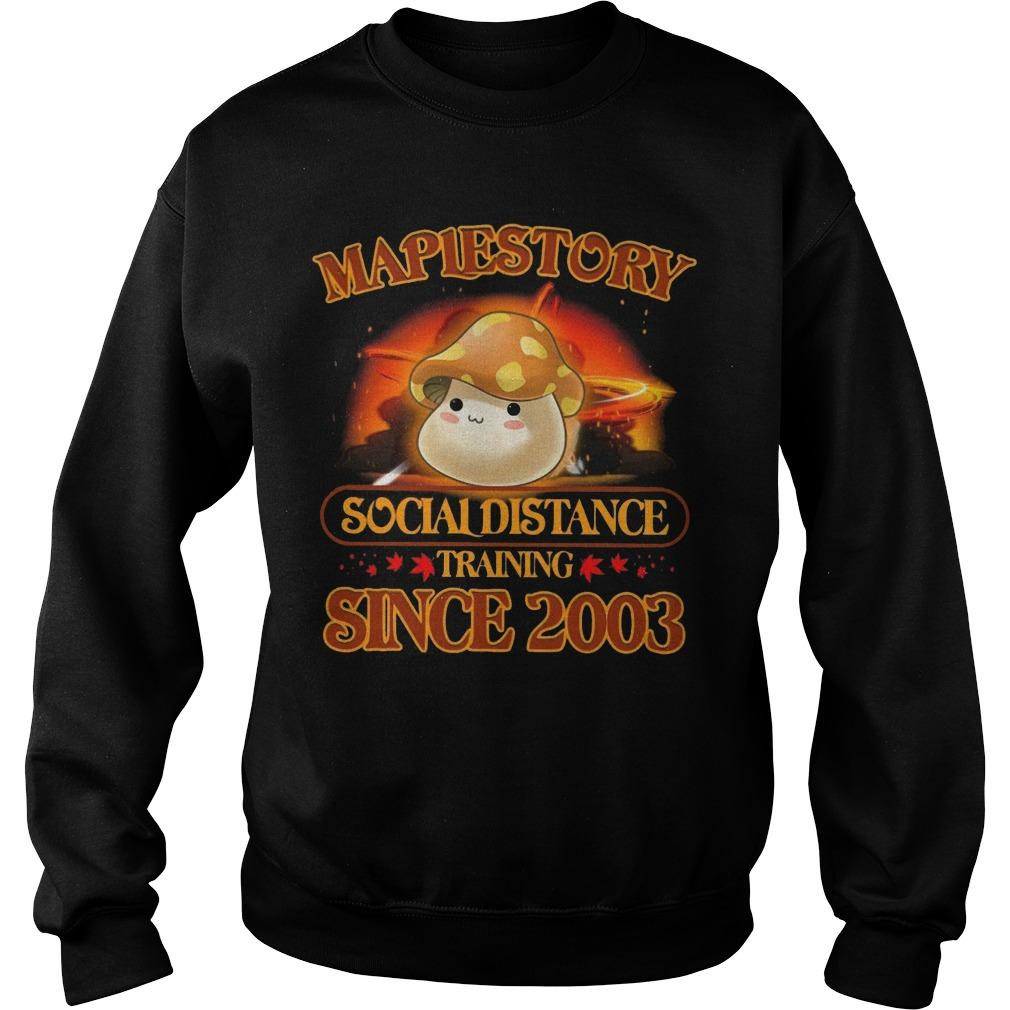 Maplestory Social Distance Training Since 2003 Sweater
