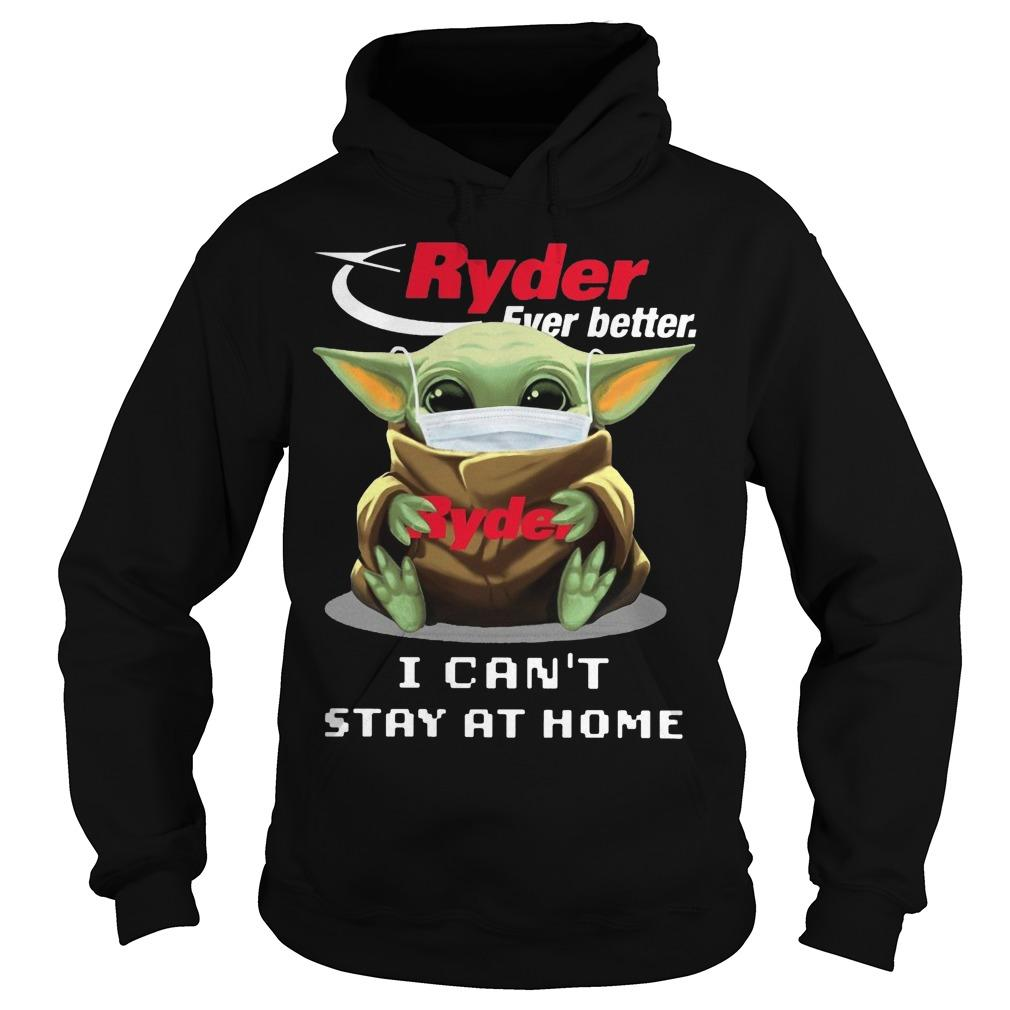 Mask Baby Yoda Hugging Ryder Ever Better I Can't Stay At Home Hoodie