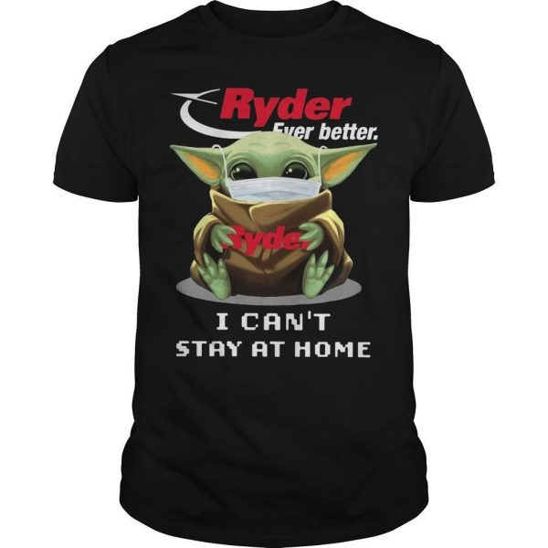 Mask Baby Yoda Hugging Ryder Ever Better I Can't Stay At Home Shirt