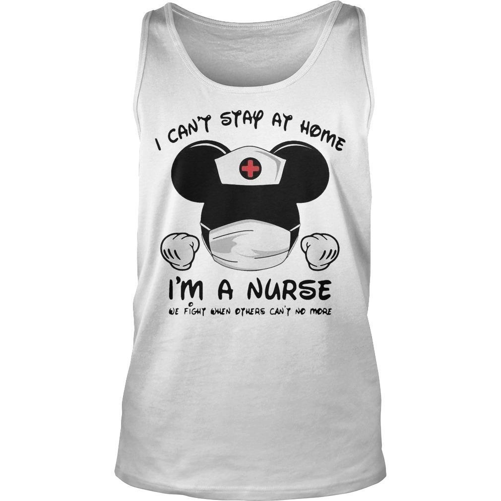 Mickey I Can't Stay At Home I'm A Nurse We Fight When Others Can't No More Tank Top