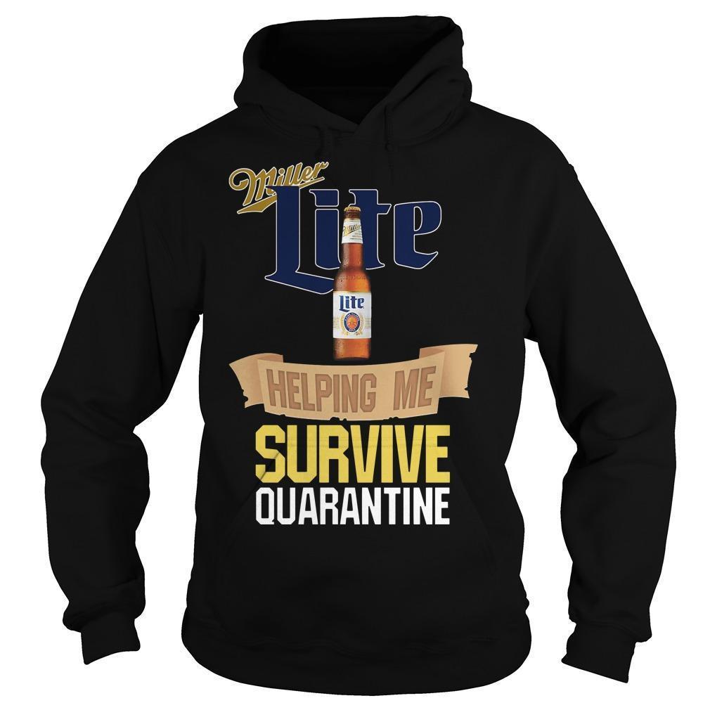 Miller Lite Helping Me Survive Quarantine Hoodie
