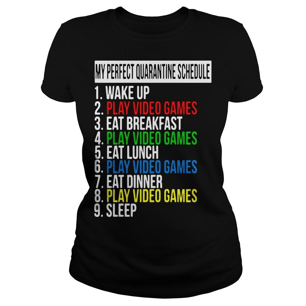 My Perfect Quarantine Schedule 1 Wake Up 2 Play Video Games Longsleeve