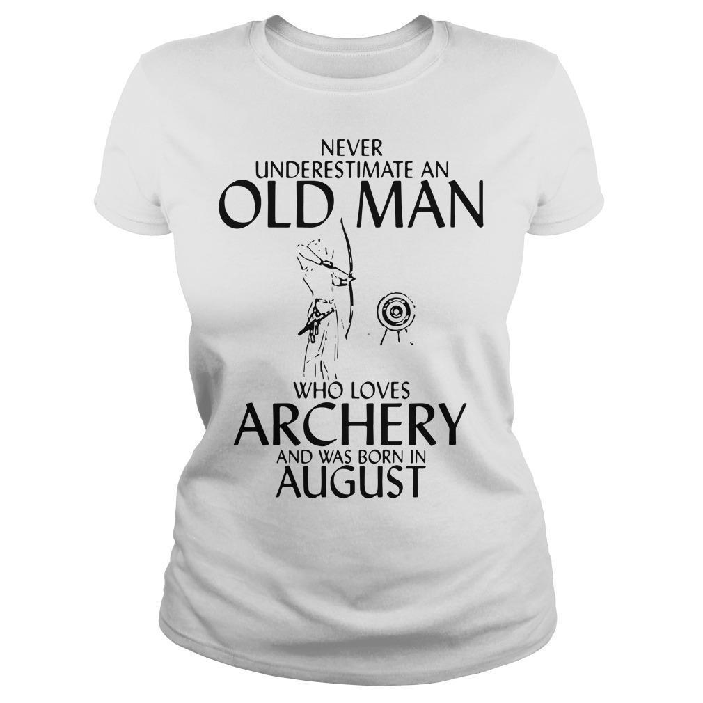 Never Underestimate An Old Man Who Loves Archery And Was Born In August Longsleeve