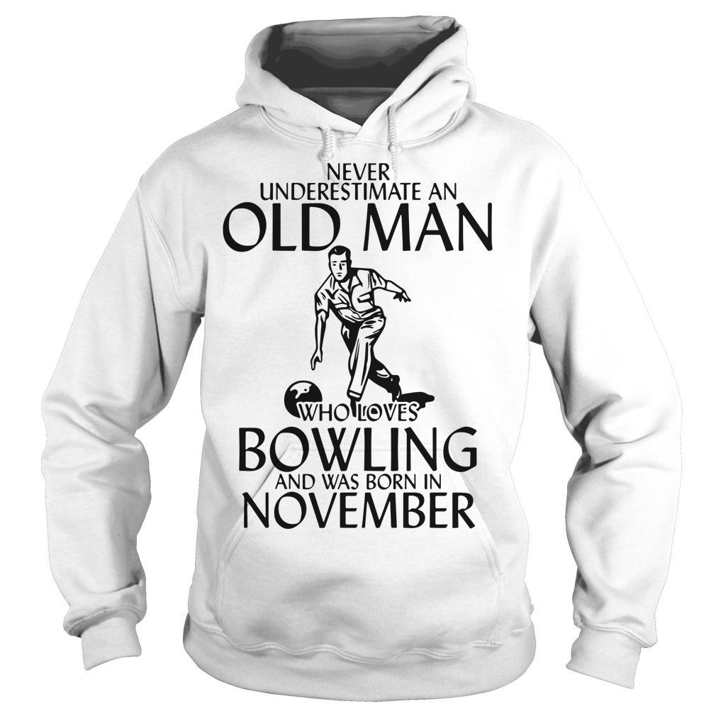 Never Underestimate An Old Man Who Loves Bowling And Was Born In November Hoodie