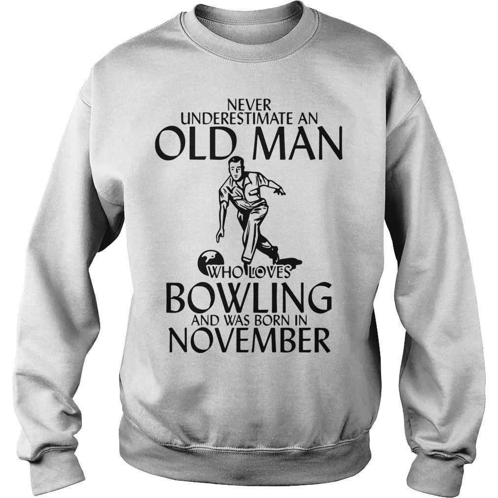 Never Underestimate An Old Man Who Loves Bowling And Was Born In November Sweater