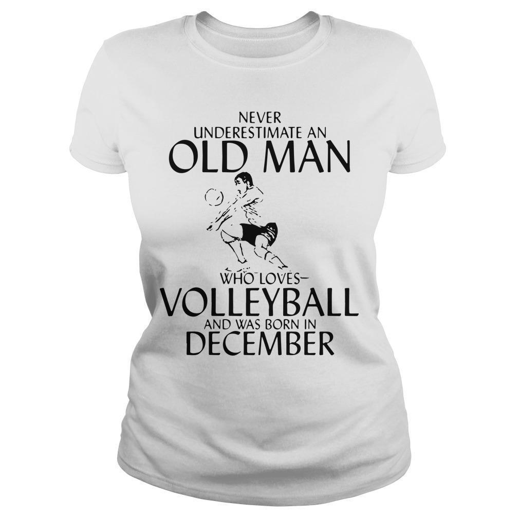 Never Underestimate An Old Man Who Loves Volleyball And Was Born In December Longsleeve