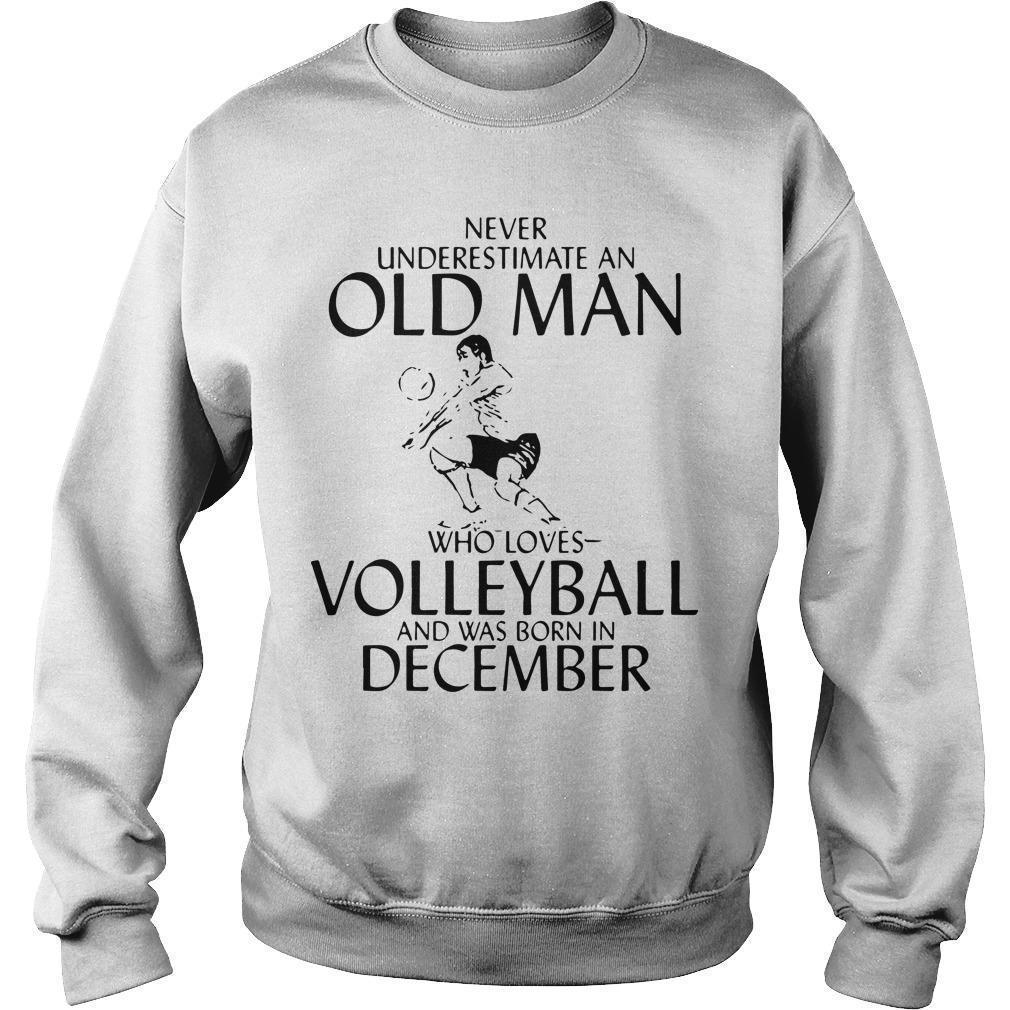 Never Underestimate An Old Man Who Loves Volleyball And Was Born In December Sweater