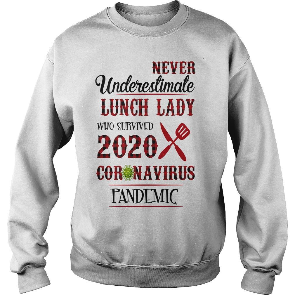Never Underestimate Lunch Lady Who Survived 2020 Coronavirus Pandemic Sweater