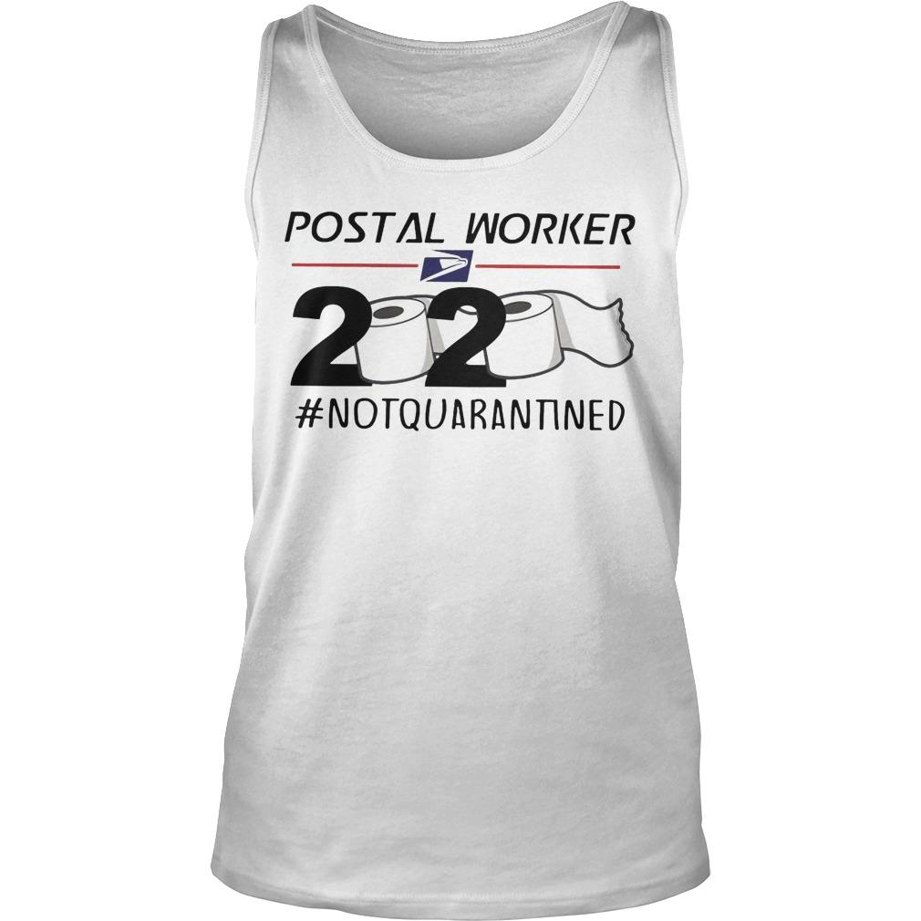 Postal Worker 2020 #notquarantined Tank Top