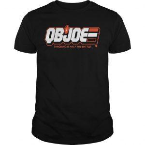 Qb Joe Throwing Is Half The Battle Shirt