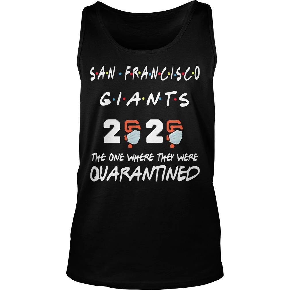 San Francisco Giants 2020 The One Where They Were Quarantined Tank Top