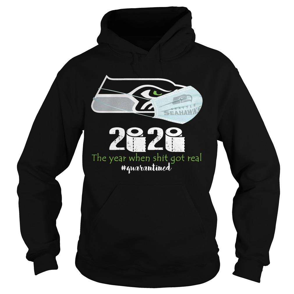 Seattle Hawkeyes 2020 The Year When Shit Got Real #quarantined Hoodie