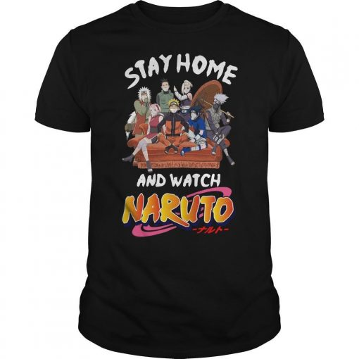 Stay Home And Watch Naruto Shirt