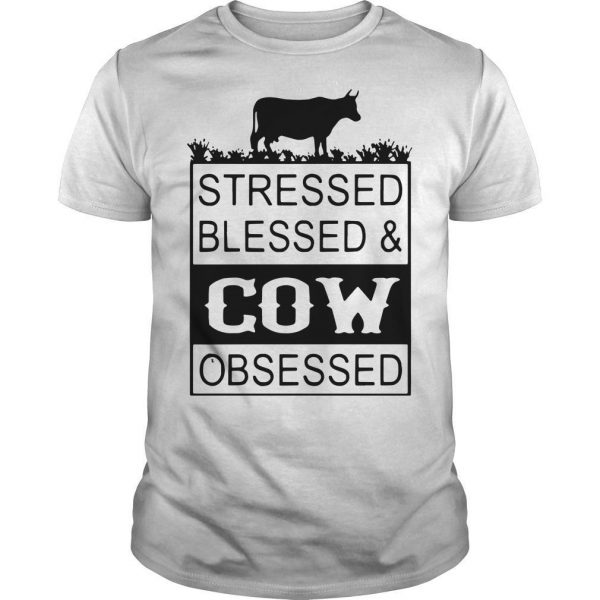 Stressed Blessed & Cow Obsessed Shirt