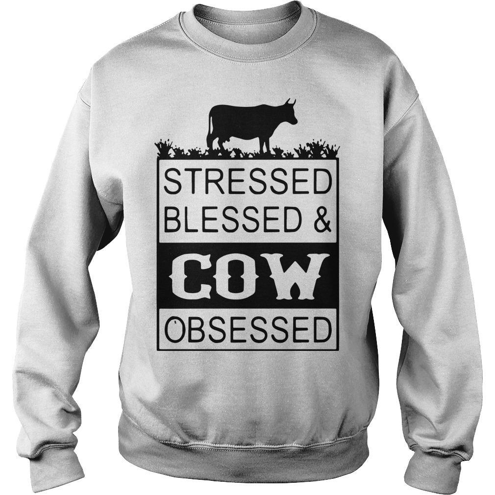 Stressed Blessed & Cow Obsessed Sweater