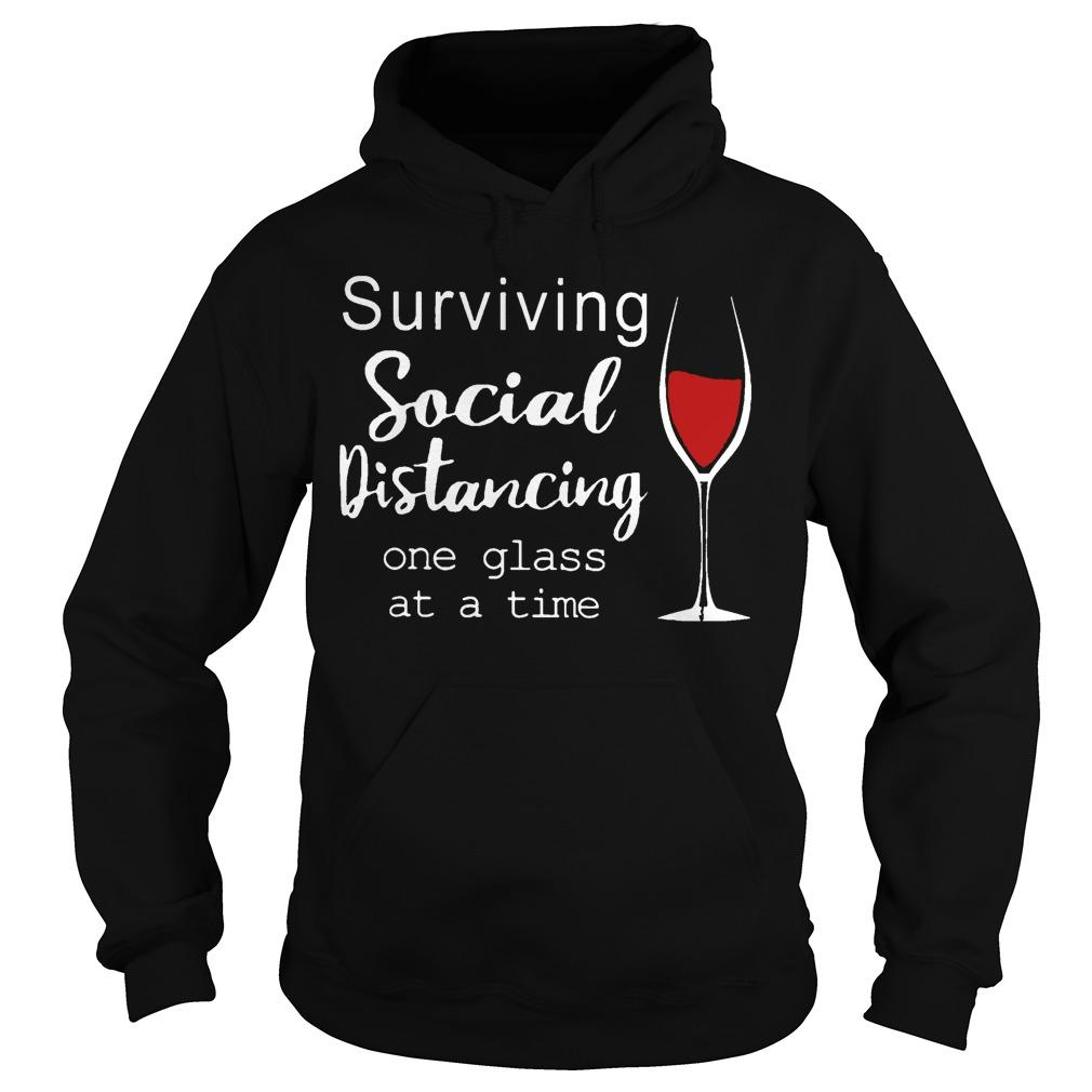 Surviving Social Distancing One Glass At A Time Hoodie