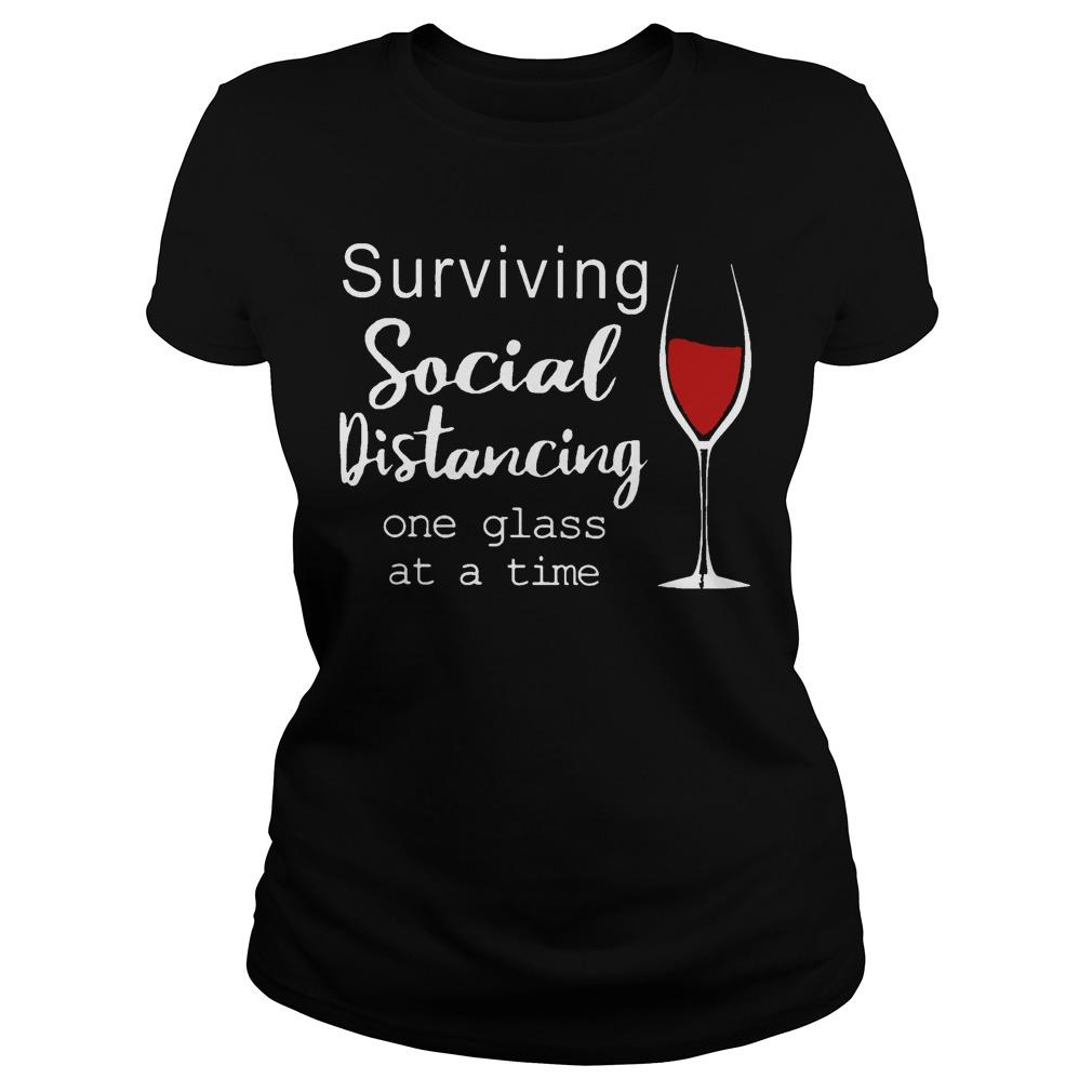 Surviving Social Distancing One Glass At A Time Longsleeve