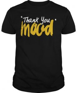 Thank You Mood Shirt