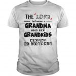 The Love Between A Grandma And Her Grandkids Knows No Distance Shirt