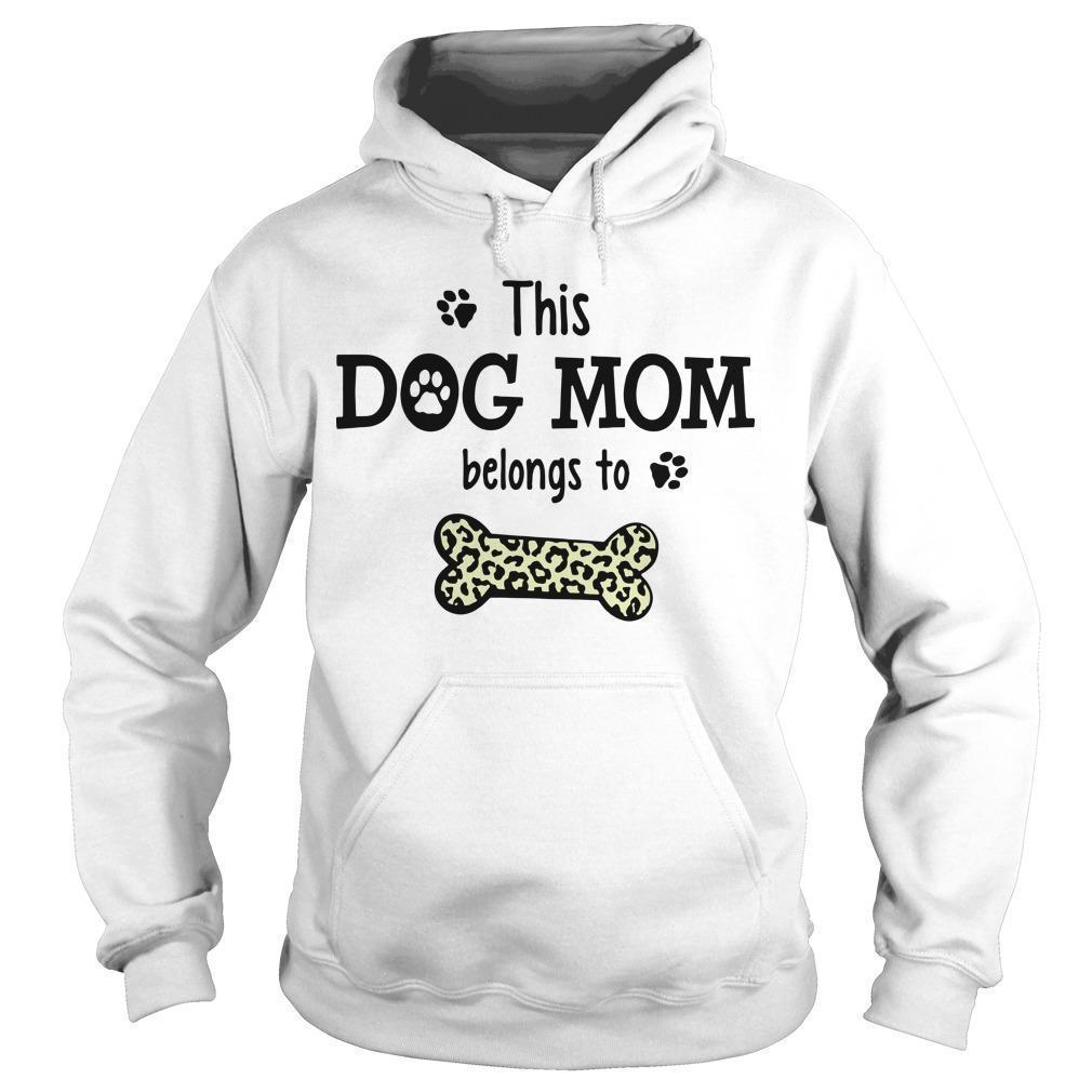 This Dog Mom Belongs To Hoodie