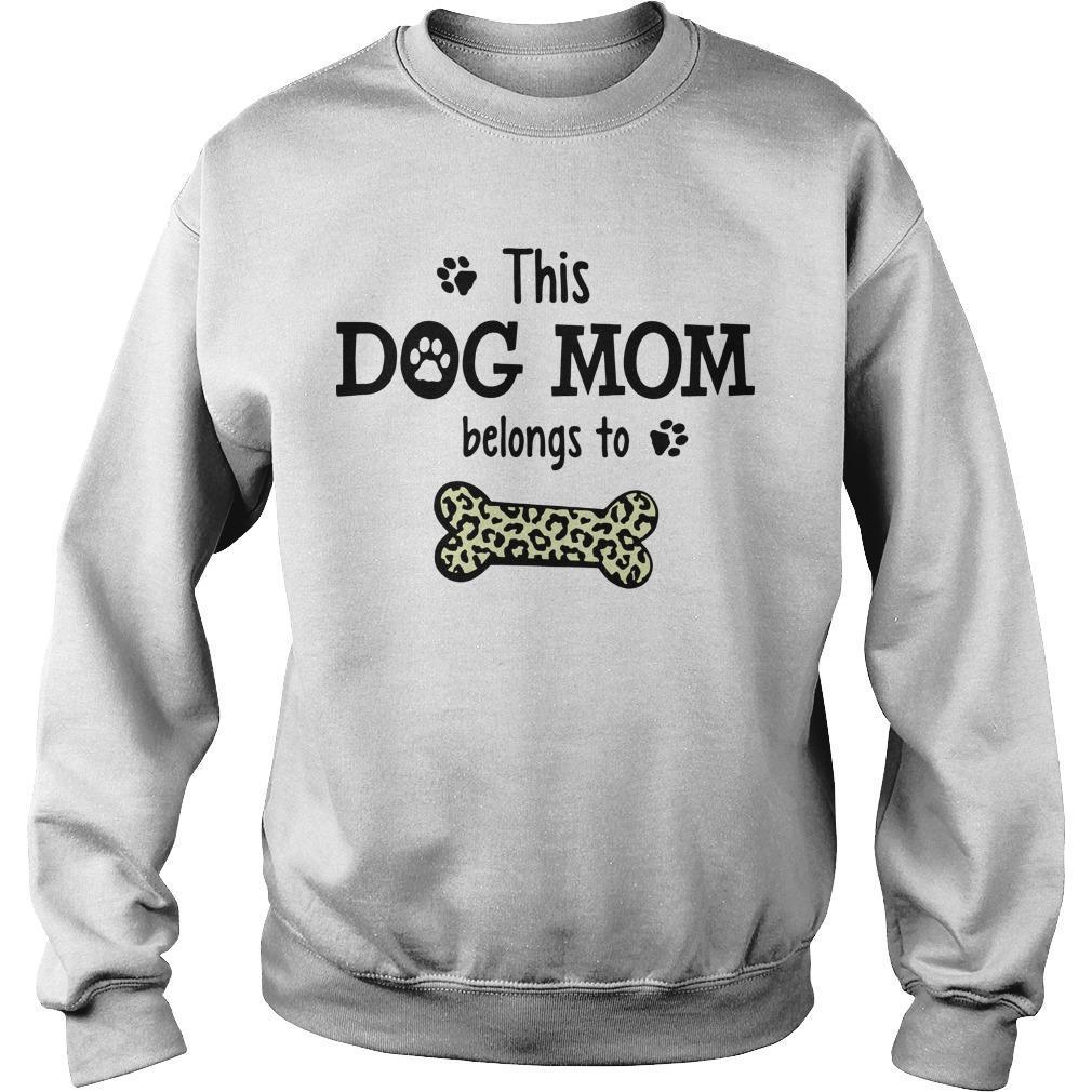 This Dog Mom Belongs To Sweater