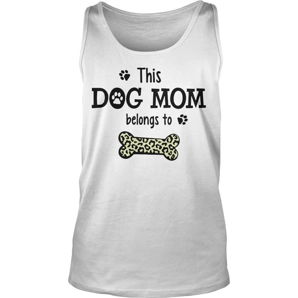 This Dog Mom Belongs To Tank Top