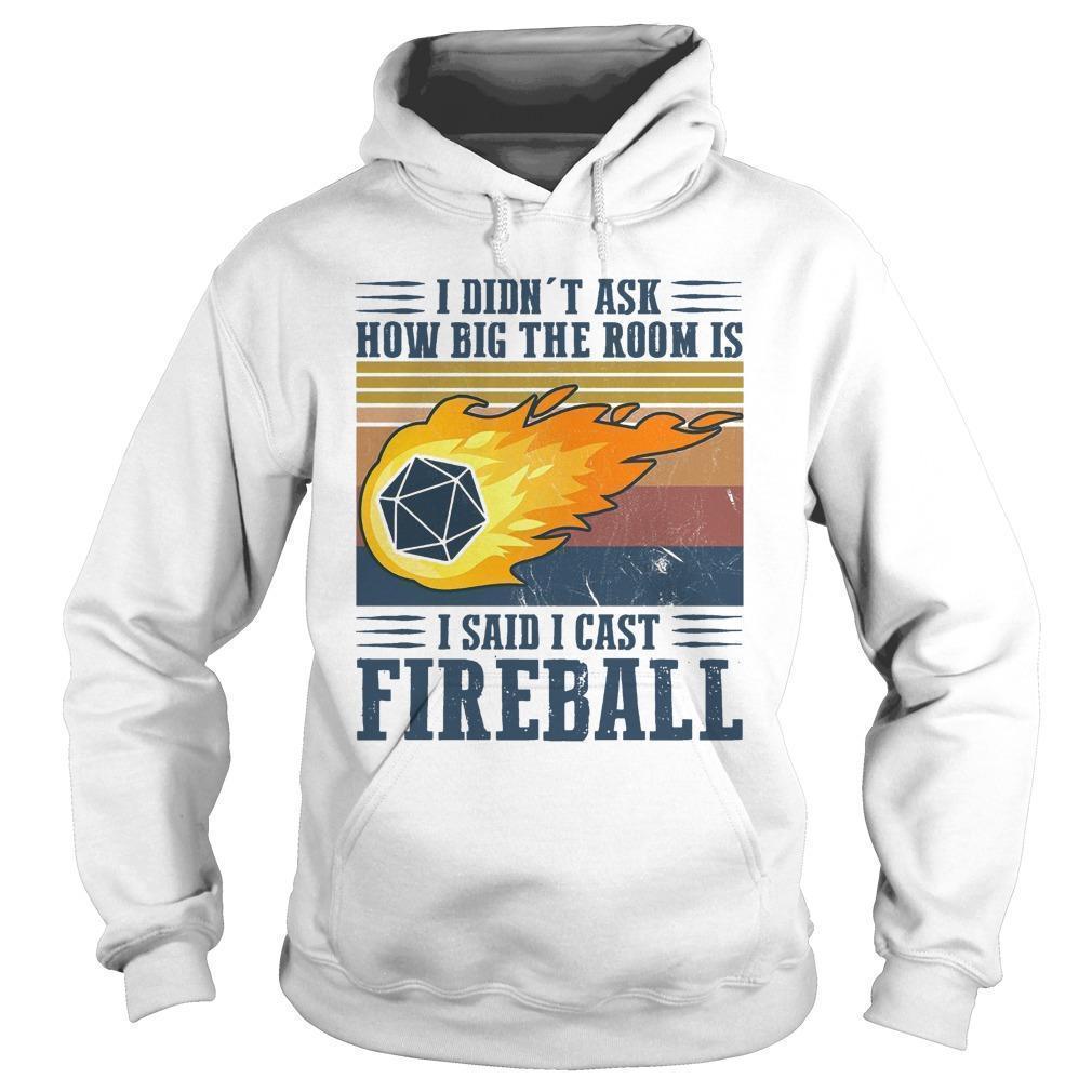 Vintage I Didn't Ask How Big The Room Is I Said I Cast Fireball Hoodie