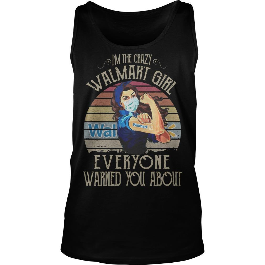 Vintage I' The Crazy Walmart Girl Everyone Warned You About Tank Top